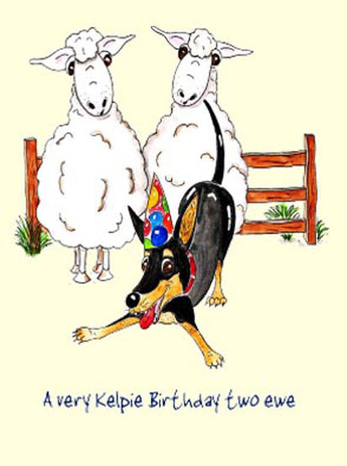 Australian Greeting Card ~ A very Kelpie Birthday two ewe