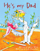 He is my Dad by Leanne White illustrated by Colin Montefiore