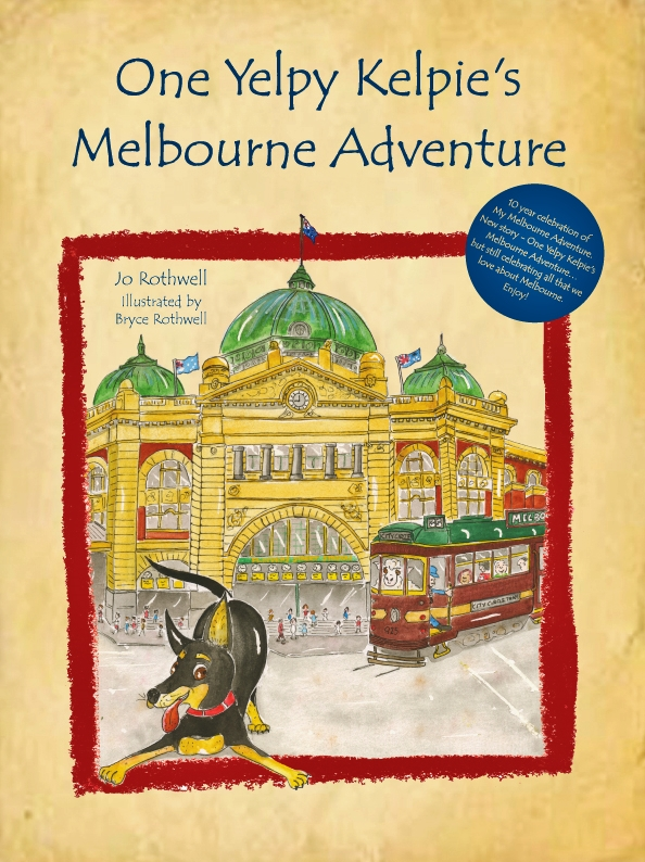 One Yely Kelpie's Melbourne Adventure by Jo Rothwell